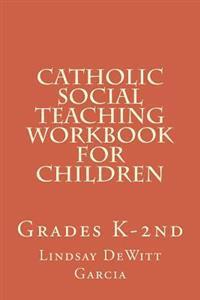 Catholic Social Teaching Workbook for Children: Grades K-2nd