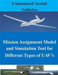 Mission Assignment Model and Simulation Tool for Different Types of Uav's