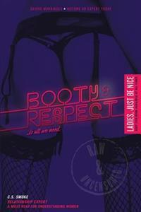 Booty and Respect: ...Is All We Need