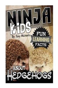 Fun Learning Facts about Hedgehogs: Illustrated Fun Learning for Kids
