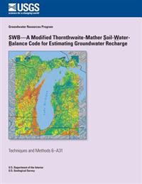 Swb?a Modified Thornthwaite-Mather Soil-Water-Balance Code for Estimating Groundwater Recharge
