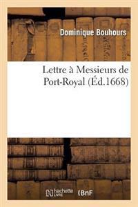Lettre � Messieurs de Port-Royal. Contre Celle Qu'ils Ont Escrite � Monseigneur l'Archevesque