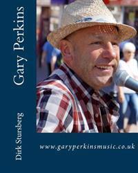 Gary Perkins: WWW.Garyperkinsmusic.Co.UK
