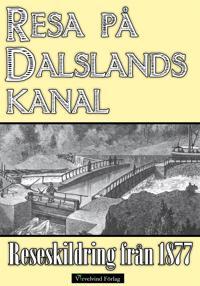 Minibok: Resa på Dalslands kanal 1877