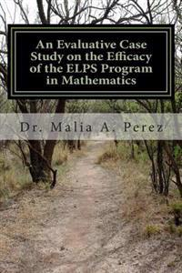 An Evaluative Case Study on the Efficacy of the Elps Program in Mathematics: Elps in Mathematics