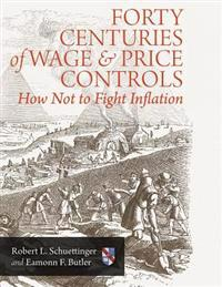 Forty Centuries of Wage and Price Controls: How Not to Fight Inflation