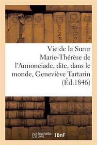 Vie de la Soeur Marie-Th�r�se de l'Annonciade, Dite, Dans Le Monde, Genevi�ve Tartarin