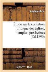 Etude Sur La Condition Juridique Des Eglises, Temples, Presbyteres