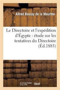 Le Directoire Et L'Expedition D'Egypte: Etude Sur Les Tentatives Du Directoire Pour Communiquer