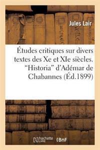 Etudes Critiques Sur Divers Textes Des Xe Et XIE Siecles. Historia D'Ademar de Chabannes