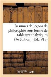 Resumes de Lecons de Philosophie Sous Forme de Tableaux Analytiques: A L'Usage