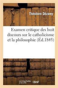 Examen Critique Des Huit Discours Sur Le Catholicisme Et La Philosophie, Prononces a Notre-Dame