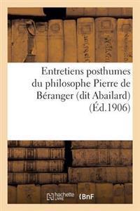 Entretiens Posthumes Du Philosophe Pierre de B�ranger (Dit Abailard)