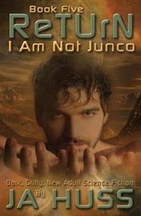 Return: I Am Just Junco #5
