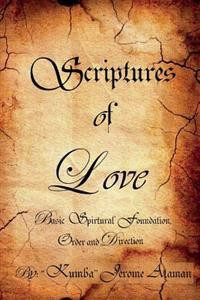 Scriptures of Love: Basic Spiritual Foundation, Order and Direction