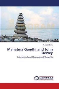 Mahatma Gandhi and John Dewey