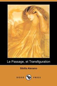 Le Passage, Et Transfiguration