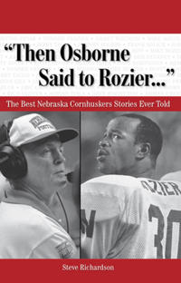Then Osborne Said to Rozier...: The Best Nebraska Cornhuskers Stories Ever Told [With CD]