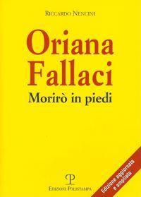 Oriana Fallaci: Moriro in Piedi