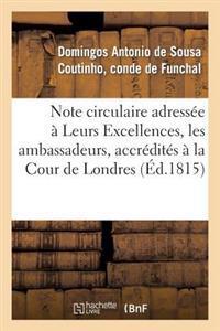 Note Circulaire Adress�e � Leurs Excellences, Les Ambassadeurs, Accr�dit�s � La Cour de Londres