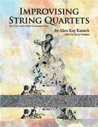 Improvising String Quartets: Part of the Creative Ability Development Series