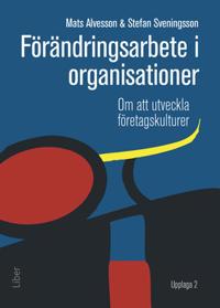 Förändringsarbete i organisationer : om att utveckla företagskulturer
