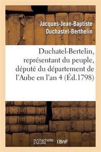 Duchatel-Bertelin, Representant Du Peuple, Depute Du Departement de L'Aube En L'An 4