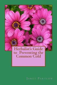 Herbalist's Guide to Preventing the Common Cold