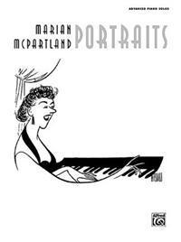 Marian McPartland Portraits: Advanced Piano Solos
