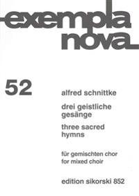 Schnittke: Drei Geistliche Gesange/Three Sacred Hymns: Fur Gemischten Chor/For Mixed Choir