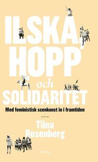 Ilska, hopp och solidaritet : Med feministisk scenkonst in i framtiden