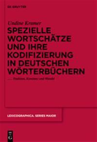 Spezielle Wortschätze Und Ihre Kodifizierung in Deutschen Wörterbüchern: Tradition, Konstanz Und Wandel