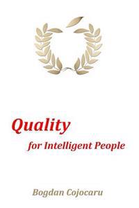 Quality for Intelligent People