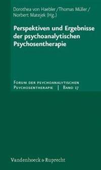 Perspektiven Und Ergebnisse Der Psychoanalytischen Psychosentherapie