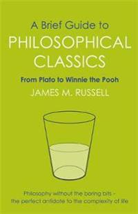 Brief guide to philosophical classics - from plato to winnie the pooh