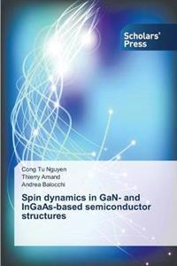 Spin Dynamics in Gan- And Ingaas-Based Semiconductor Structures