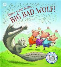 Fairy tales gone wrong: blow your nose, big bad wolf - a story about spread