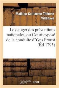 Le Danger Des Pr�ventions Nationales, Ou Court Expos� de la Conduite d'Yves Proust
