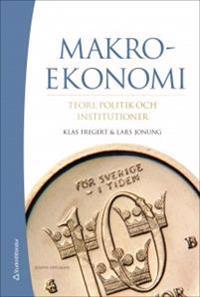 Makroekonomi - Teori, politik och institutioner