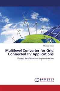 Multilevel Converter for Grid Connected Pv Applications