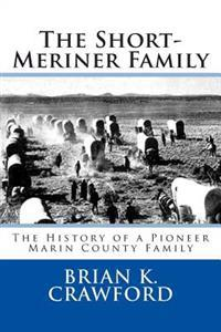 The Short-Meriner Family: The History of a Pioneer Marin County Family