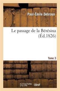 Le Passage de la Beresina. Tome 3