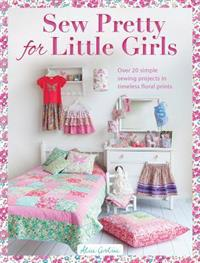 Sew Pretty for Little Girls