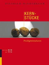 Kern-Stucke: Predigtminiaturen Festgabe Zum 75. Geburtstag
