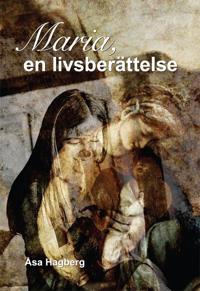 Maria : en livsberättelse