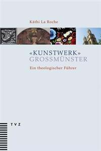 Kunstwerk Grossmunster: Ein Theologischer Fuhrer