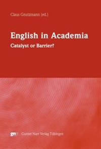 English in Academia. Catalyst or Barrier?