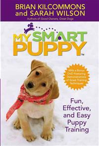 My Smart Puppy (TM): W/DVD: Fun, Effective, and Easy Puppy Training [With Demonstrations of Great Training Techniques]