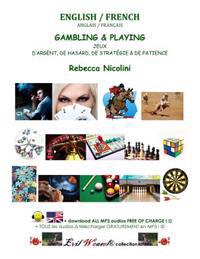 English / French: Gambling & Playing: Black & White Version
