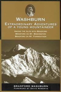 Washburn, Extraordinary Adventures of a Young Mountaineer